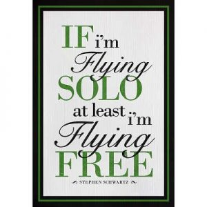 13x19-If-Im-Flying-Solo-At-Least-Im-Flying-Free-Art-Print-Poster-0