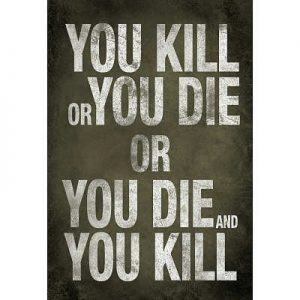 13x19-You-Kill-or-You-Die-Quote-Television-Poster-0