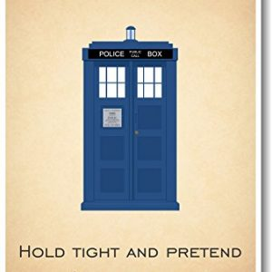 Doctor-Who-Tardis-Hold-Tight-Pretend-Its-a-Plan-New-Quote-Poster-0