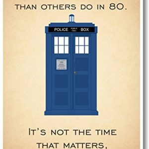 Doctor-Who-Tardis-Its-Not-The-Time-That-Matters-Its-The-Person-New-Quote-Poster-0