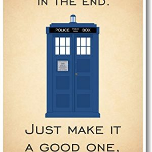 Doctor-Who-Tardis-Were-All-Stories-In-The-End-New-Quote-Poster-0